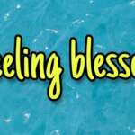 Feeling of Being Blessed